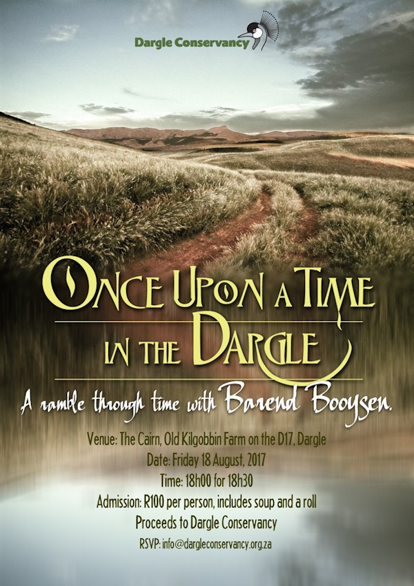 Once upon a time - a ramble through time in the Dargle with Barend Booysen - 18 August 2017